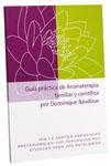 Pranarôm presenta la Guía práctica de Aromaterapia familiar y científica por Dominique Baudoux
