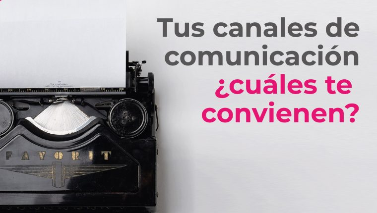Communication channels,  which ones are right for your company?